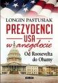 Od Roosvelta do Obamy. Prezydenci - Longin Pastusiak
