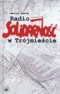 Radio Solidarno�� w Tr�jmie�cie - Maciej Pawlak