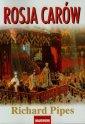 Rosja car�w - Richard Pipes