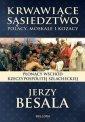 Krwawi�ce s�siedztwo. Polacy, Moskale - Jerzy Besala