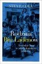 Rodzina Bin Laden�w. Arabskie losy w ameryka�skim stuleciu