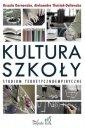 Kultura szko�y. Studium teoretyczno empiryczne - Urszula Dernowska