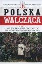 Polska walcz�ca. Ani Polska ani robotnicza PPR i Gwardia Ludowa. Historia Polskiego Pa�stwa