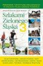 Szlakami Zielonego �l�ska 3 - Aleksander �ukowski