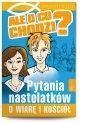 Ale o co chodzi? Pytania nastolatk�w - Katarzyna K�ysik