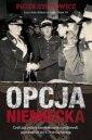 Opcja niemiecka czyli jak Polacy kolaborowali z Trzeci� Rzesz� podczas II wojny �wiatowej