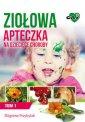 Zio�owa apteczka na dzieci�ce choroby. Tom 1