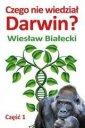 Czego nie wiedzia� Darwin cz. 1