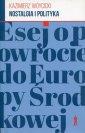 Nostalgia i polityka. Esej o powrocie do Europy �rodkowej