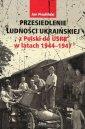 Przesiedlenie ludności ukraińskiej - okładka książki