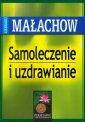 Samoleczenie i uzdrawianie - Giennadij Ma�achow